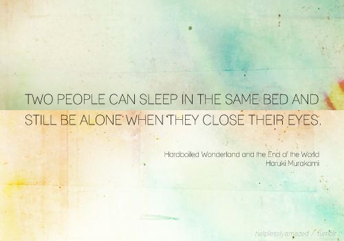Still In Bed Quotes: Two People Can Sleep In The Same Bed & Still Be Alone