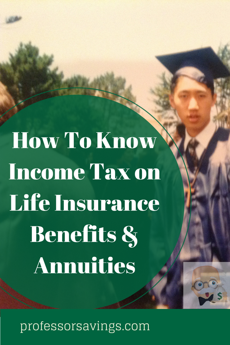 Tax on Life Insurance Benefits & Annuities Life