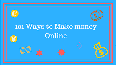 101 WAYS TO MAKE QUICK MONEY ONLINE TODAY