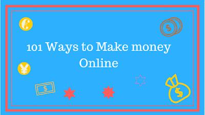 101 WAYS TO MAKE QUICK MONEY ONLINE TODAY