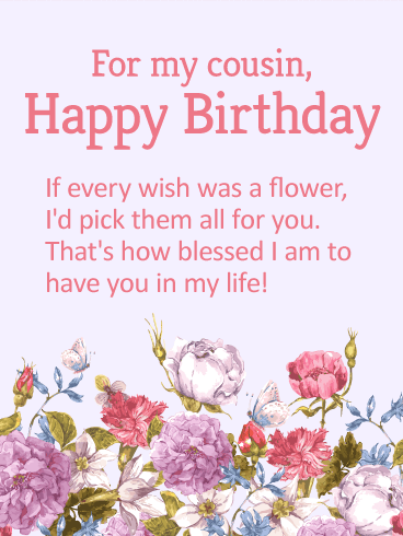 Happy Birthday Cousin Quotes Blessed To Have You In My Life Happy Birthday Wishes Card For