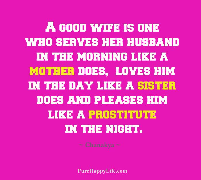 A Good Wife Is One Who Serves Her Husband In The