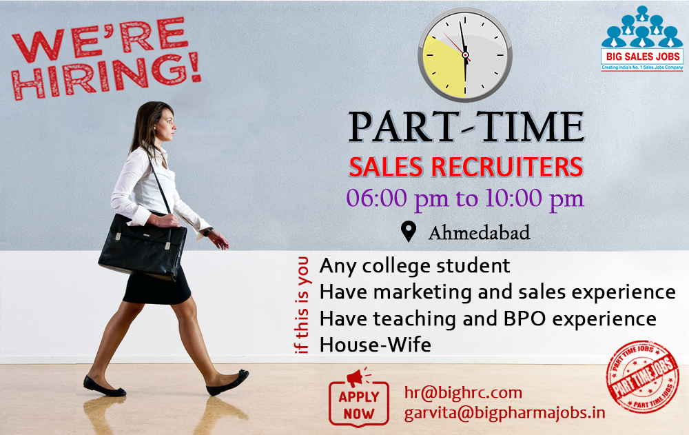 Hiring Part Time Sales Recruiters Parttimejobs Ahmedabad