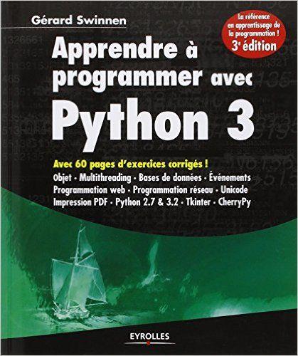 Amazon.fr - Apprendre à programmer avec Python 3 - Gérard Swinnen - Livres