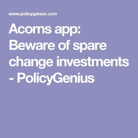 Acorns review Beware of spare change investment apps
