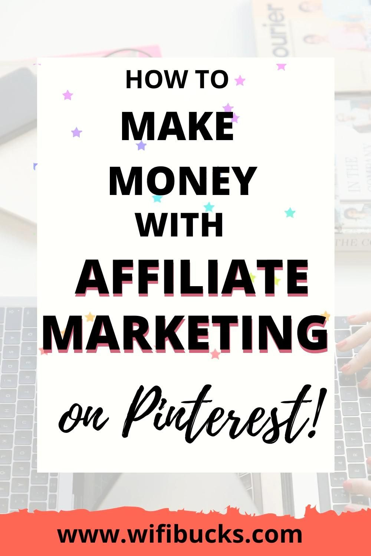 How I Make Money Online With Affiliate Marketing On Pinterest!