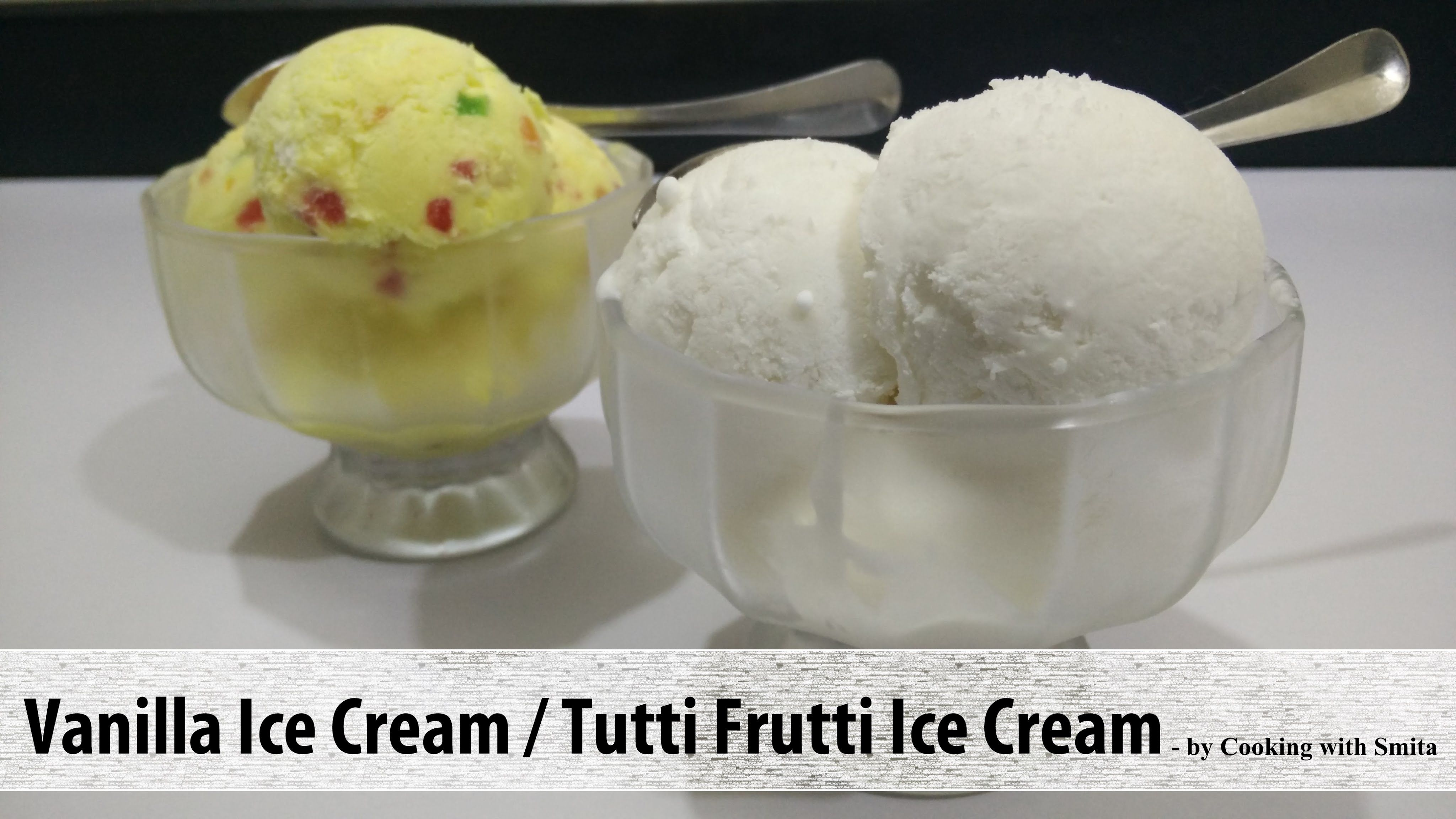 Eggless vanilla ice cream tutti frutti ice cream recipe by cooking eggless vanilla ice cream tutti frutti ice cream recipe in hindi by cooking with smita ccuart Choice Image