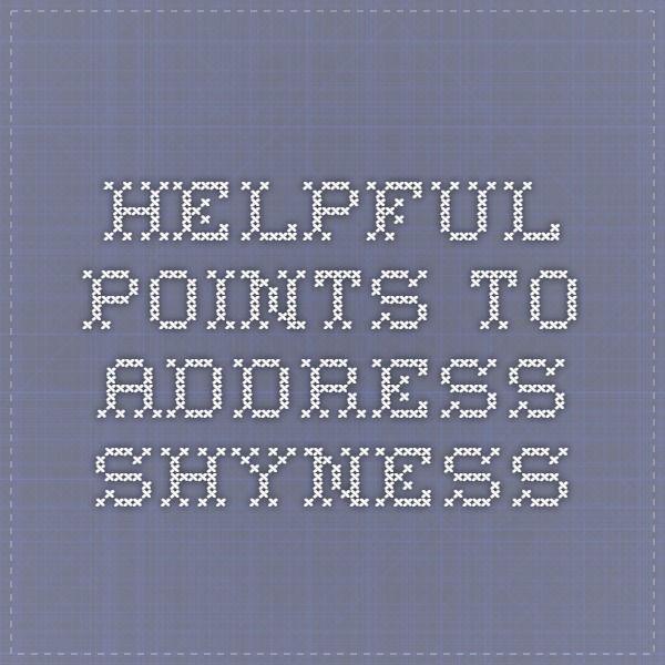 helpful points to address shyness