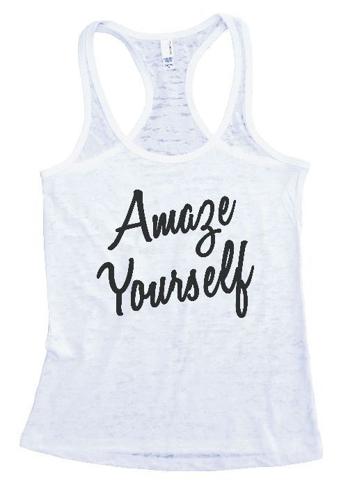 """Womens Tank Top """"Amaze Yourself 2"""" 1126 Womens Funny Burnout Style Workout Tank Top, Yoga Tank Top, Funny Amaze Yourself 2 Top"""