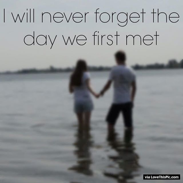 I will never forget the day we first met love love quotes quotes i will never forget the day we first met love love quotes quotes couples holding hands voltagebd Gallery