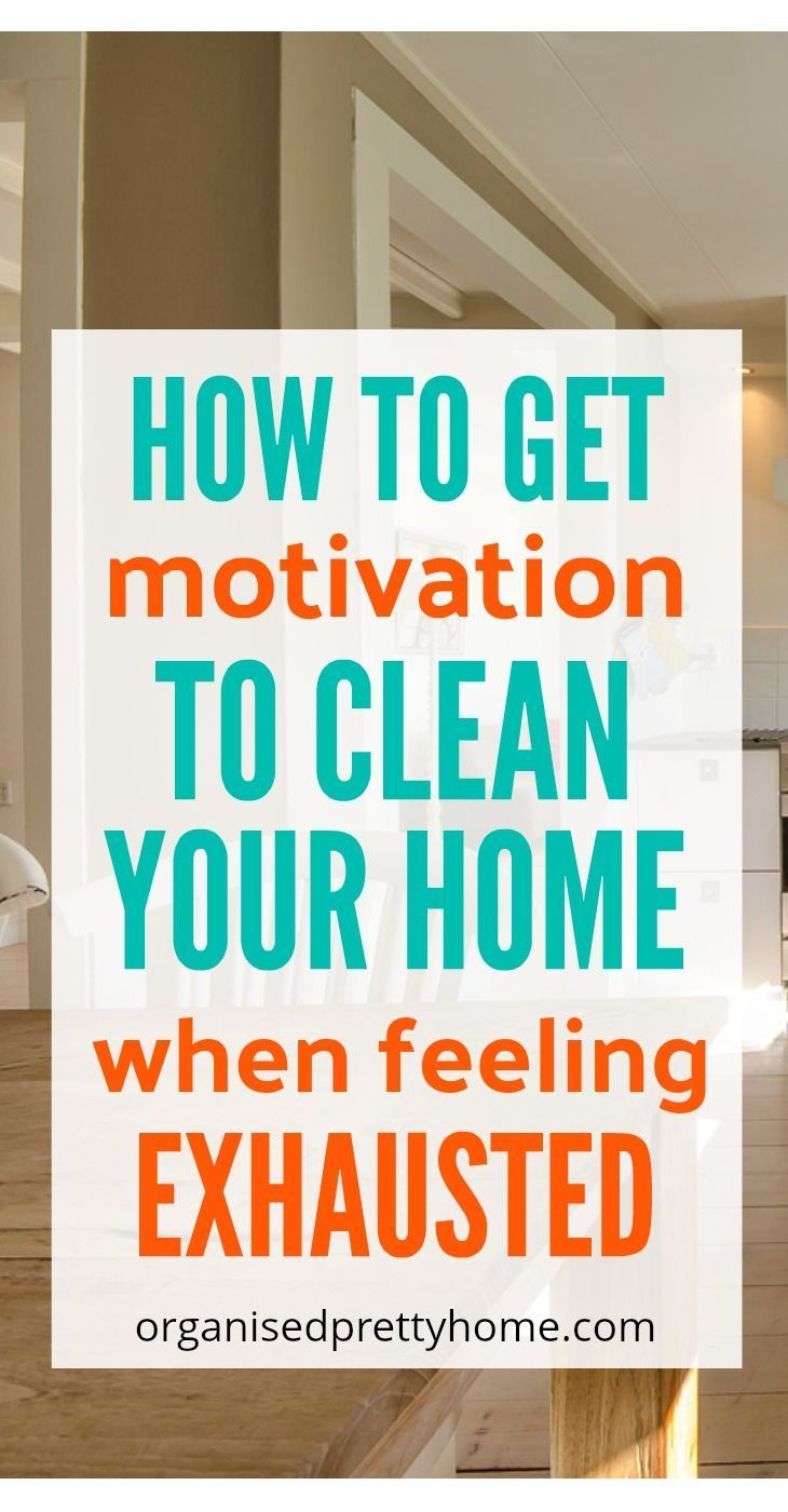 23 Ways To Get Motivation Clean Your House Declutter Organizing And