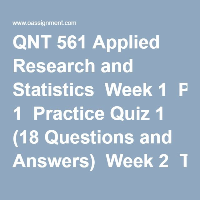 QNT 561 Applied Research And Statistics Week 1 Practice Quiz