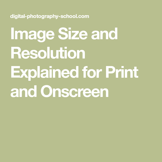 Image Size And Resolution Explained For Print And Onscreen Photoshop Help Digital Photography School Photography Tips