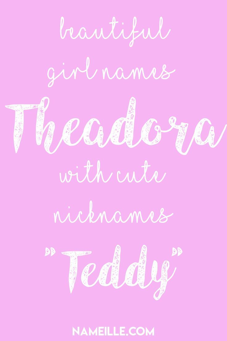 "Theadora ""Teddy"" I Beautiful Girl Names with Cute ..."