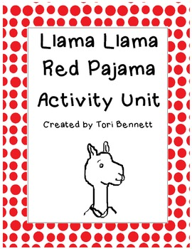 3edebbbc2c This activity unit has 9 activities to accompany the book Llama Llama Red  Pajama by Anna Dewdney. All activities help support Common Core Standards  that you ...
