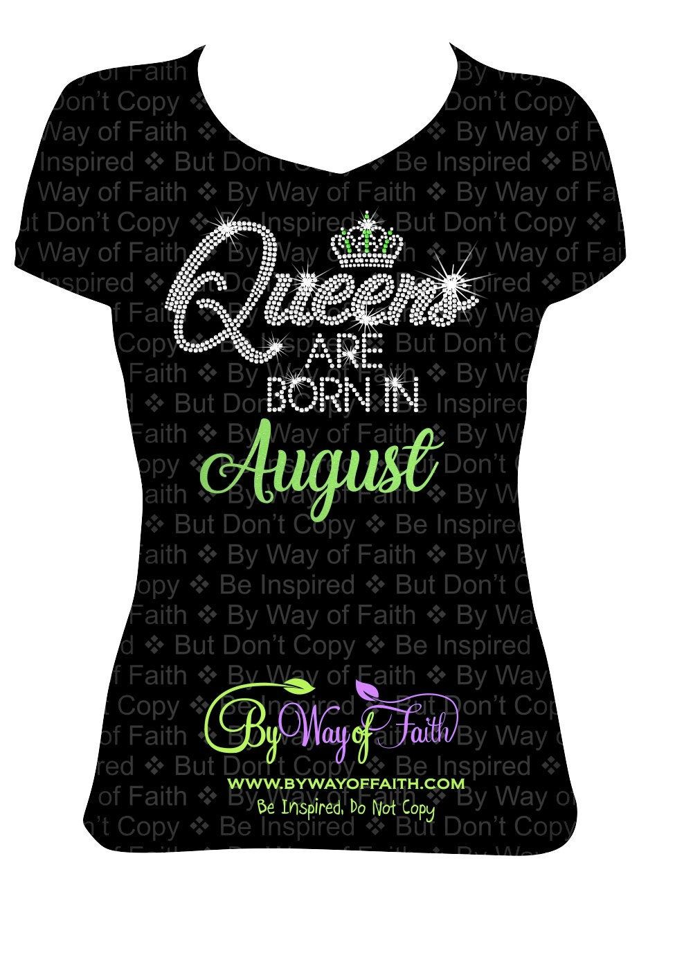 QUEENS Are BORN In AUGUST Bling Rhinestone Glitter T Shirt Birthday Tee