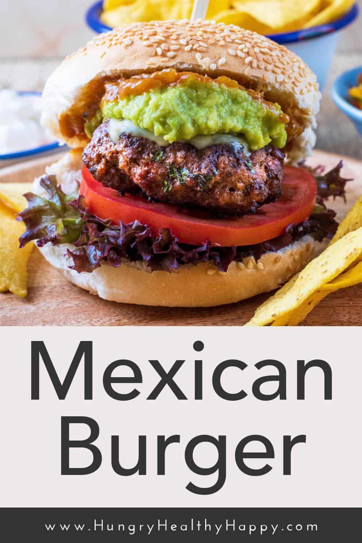 Mexican Burger Recipe Mexican Burger Burger Patty Recipe Beef Burgers Patties