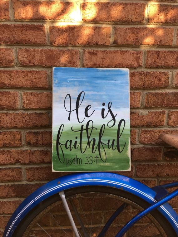 He is faithful psalm 33 bible verse wooden sign by