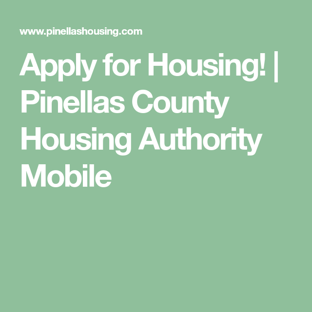 Apply For Housing Pinellas County Housing Authority Mobile How To Apply Pinellas County Author