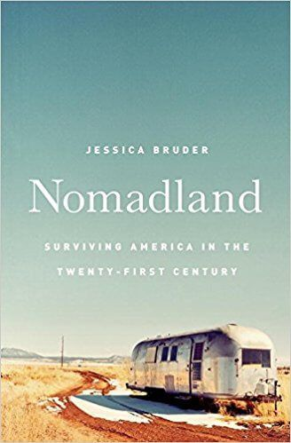 The Rough Lives Of Older Americans In Nomadland They Live In Rvs And Trailers And Drive From One Low Wage Job T Nonfiction Books Fallen Book Books To Read