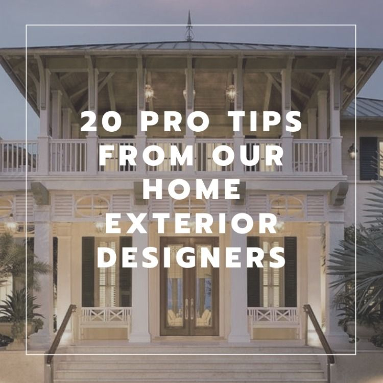Home Exterior Design Tool: 20 Pro Tips From Our Home Exterior Designers