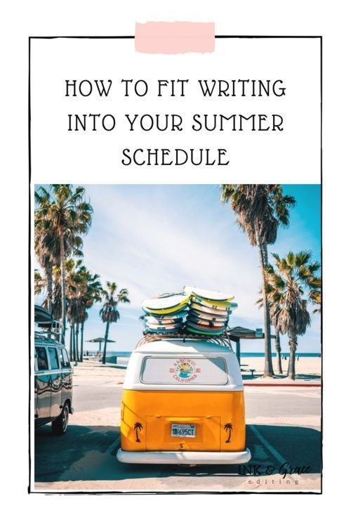 How to Fit Writing Into Your Summer Schedule #summerschedule How to Fit Writing Into Your Summer Schedule � Ink and Grace #summerschedule How to Fit Writing Into Your Summer Schedule #summerschedule How to Fit Writing Into Your Summer Schedule � Ink and Grace #summerschedule