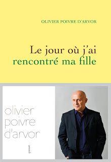 Le Bouquinovore: Le jour où j'ai rencontré ma fille, Olivier Poivre d'Arvor