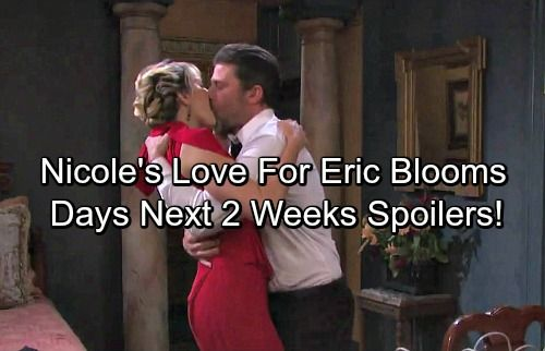 Days Of Our Lives Spoilers Next 2 Weeks Nicole S Love For Eric