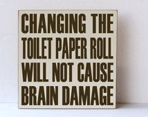 Changing Toilet Paper Wooden Sign Bathroom Decor Humorous Signs