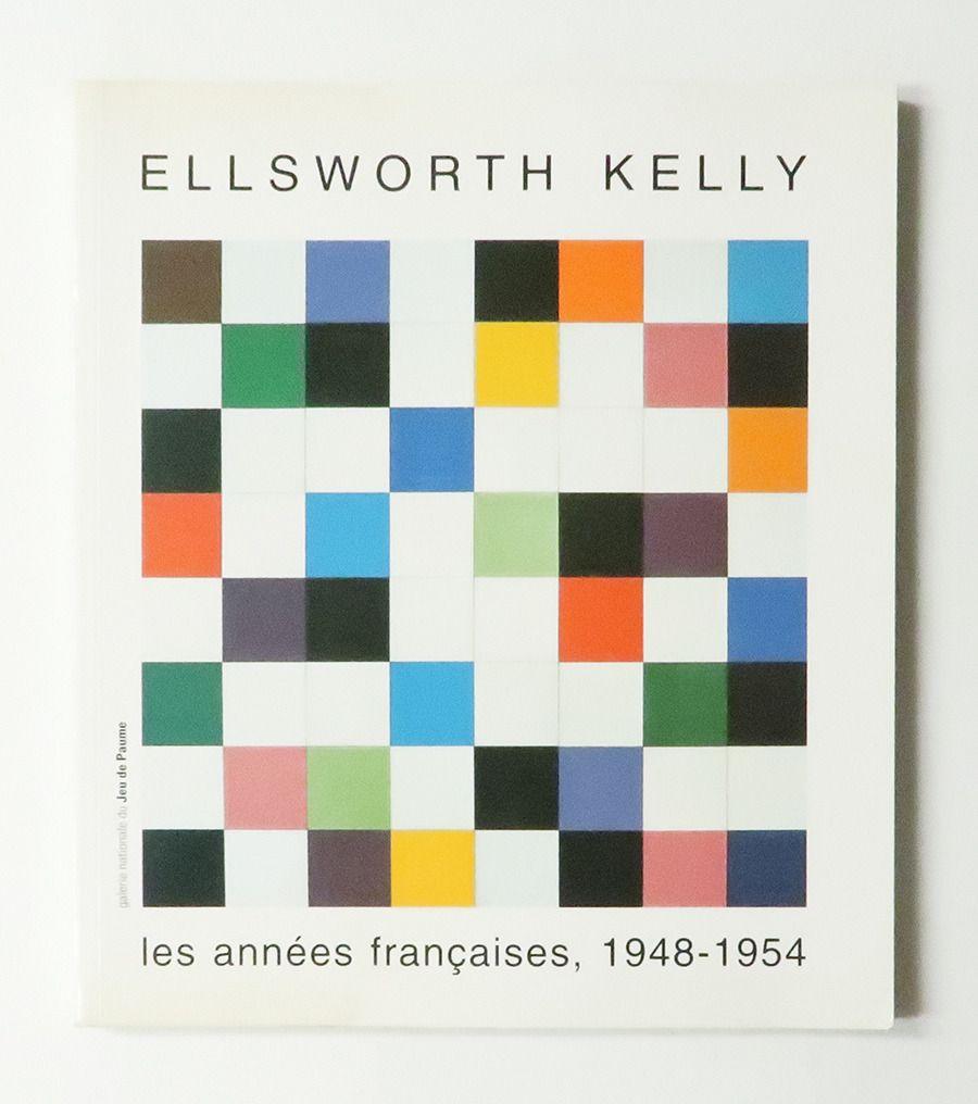 Ellsworth Kelly: les années françaises, Edited by Yve-Alain Bois, Jack Cowart, and Alfred Pacquement, Galerie nationale du Jeu de Paume, Paris, 1992