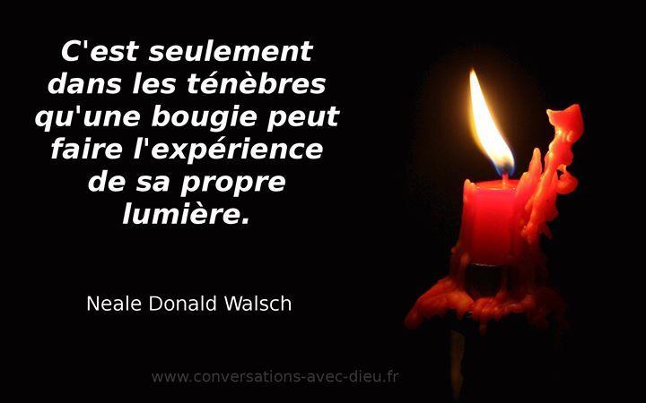 C'est seulement dans les ténèbres qu'une bougie peut faire l'expérience de sa propre lumière. - Neale Donald Walsch  http://ift.tt/1hbAx37