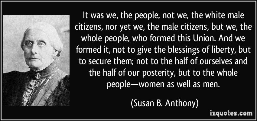 Susan B. Anthony S quote, We the people, Picture quotes