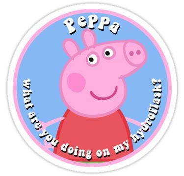 'Peppa what are you doing on my hydroflask?' Sticker by Souhayla #peppapig