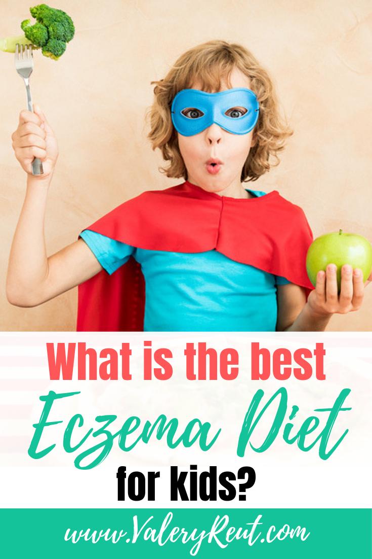What Is The Best Eczema Diet For Kids Eczema Diet Eczema Kids Eczema