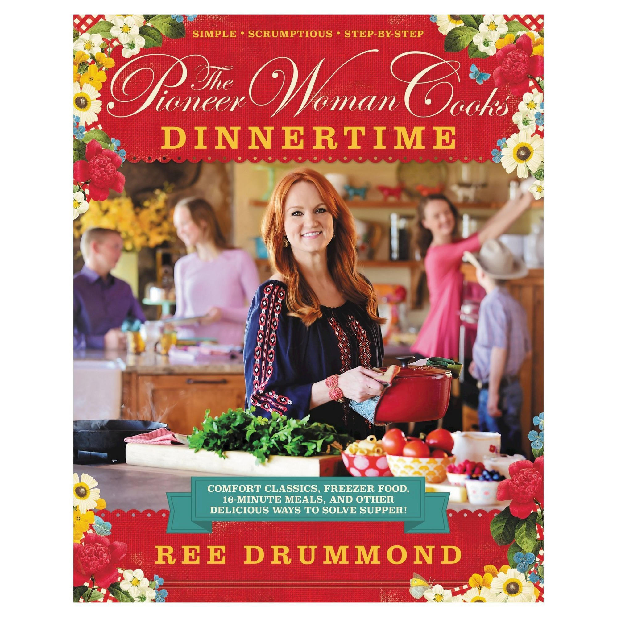 The Pioneer Woman Cooks: Dinnertime (Hardcover) by Ree Drummond