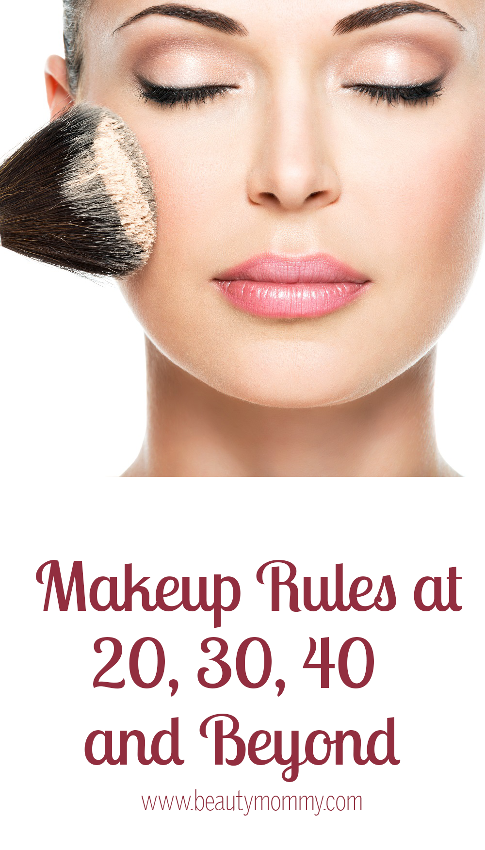Makeup Rules at 20, 30, 40 and Beyond How to wear makeup