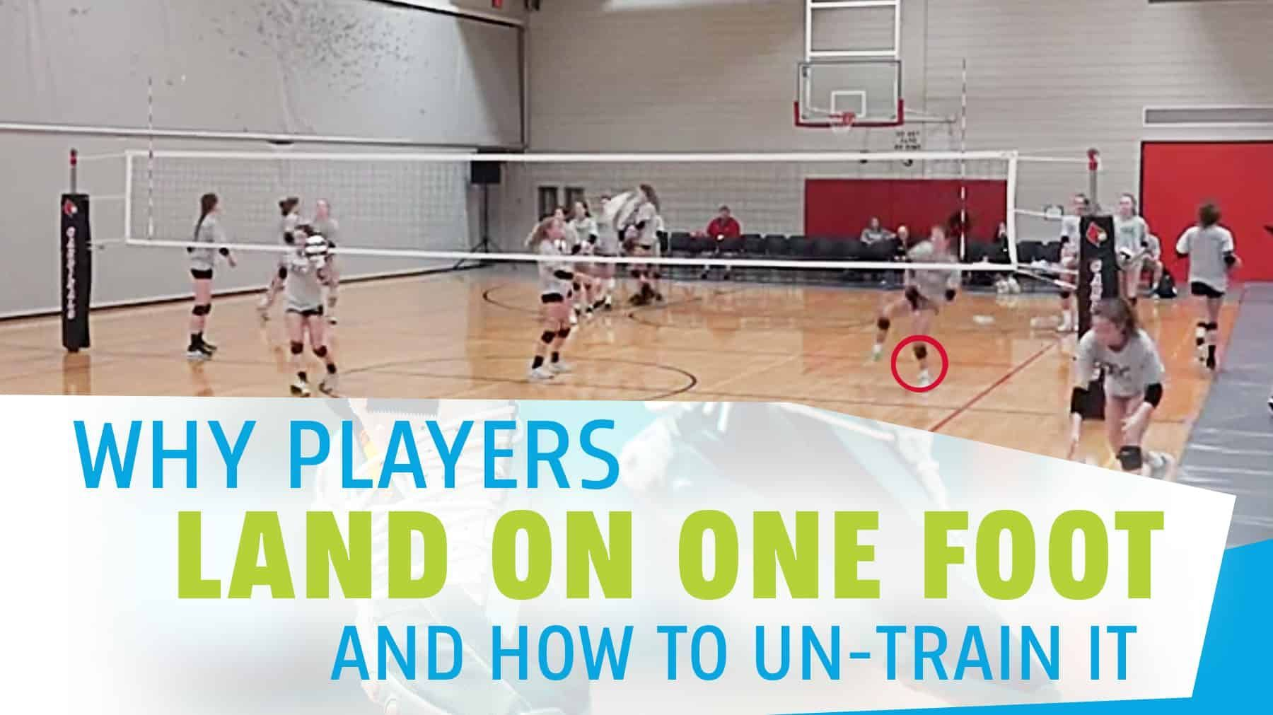 Why Players Land On One Foot And How To Un Train It Coaching Volleyball Volleyball Training Volleyball Tryouts