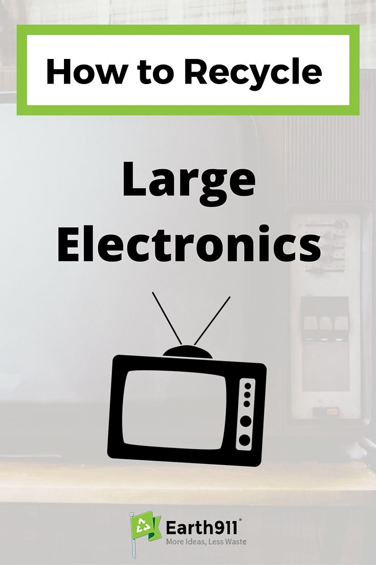 How To Recycle Large Electronics Earth 911 Recycle Old Tv Recycling Tv Recycling
