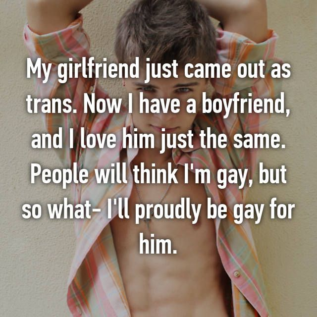 My boyfriend came out transgender