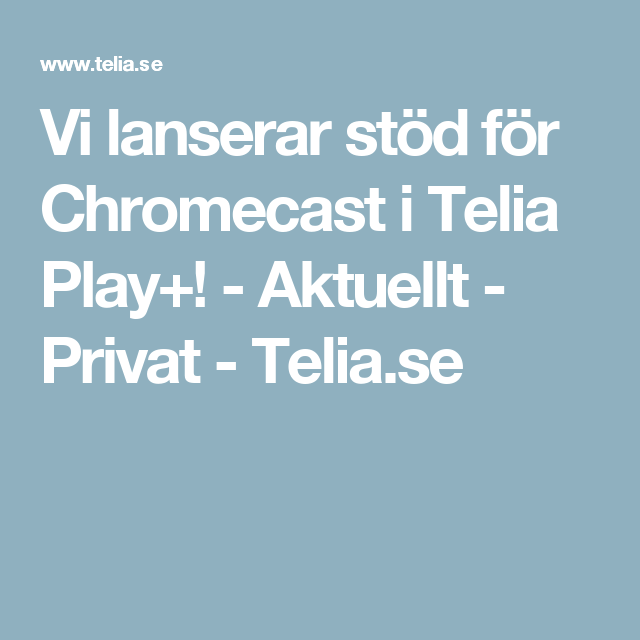 telia play chromecast