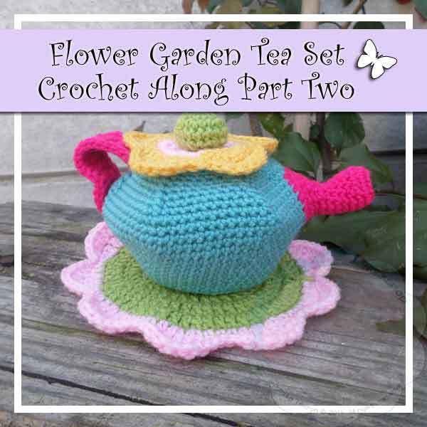 FLOWER GARDEN TEA SET CROCHET ALONG PART TWO|CREATIVE CROCHET ...