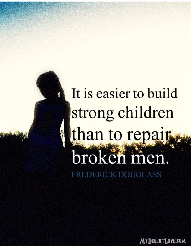 Quote By Frederick Douglass  It Is Easier To Build Strong