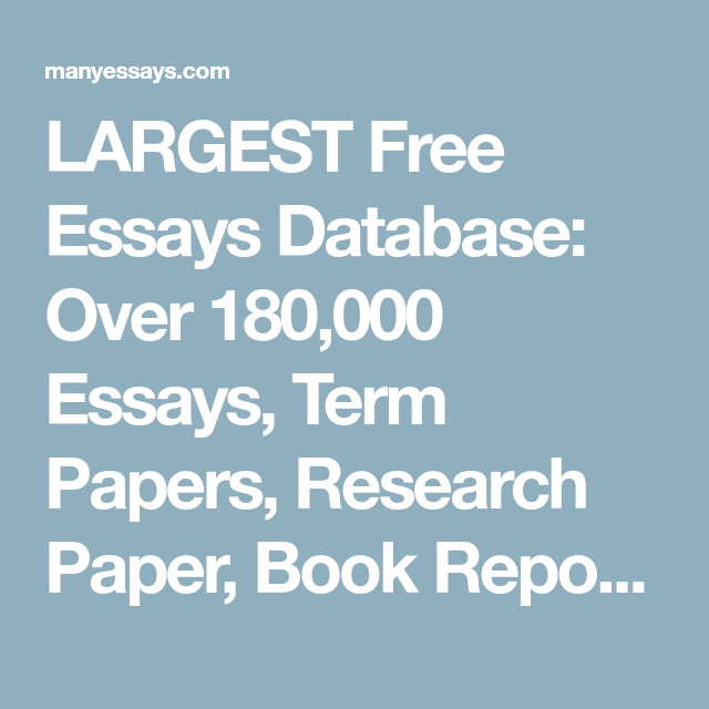 largest free essays database over  essays term papers  largest free essays database over  essays term papers research  paper book reports  essays term and research papers available for