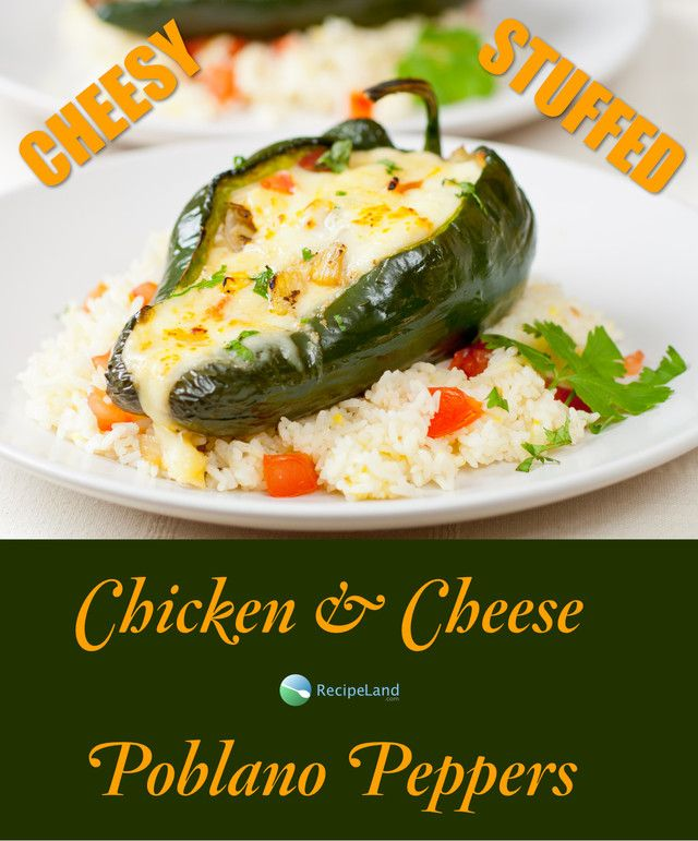 Chicken Cheese Stuffed Poblano Peppers Recipe Stuffed Peppers Mexican Food Recipes Recipes