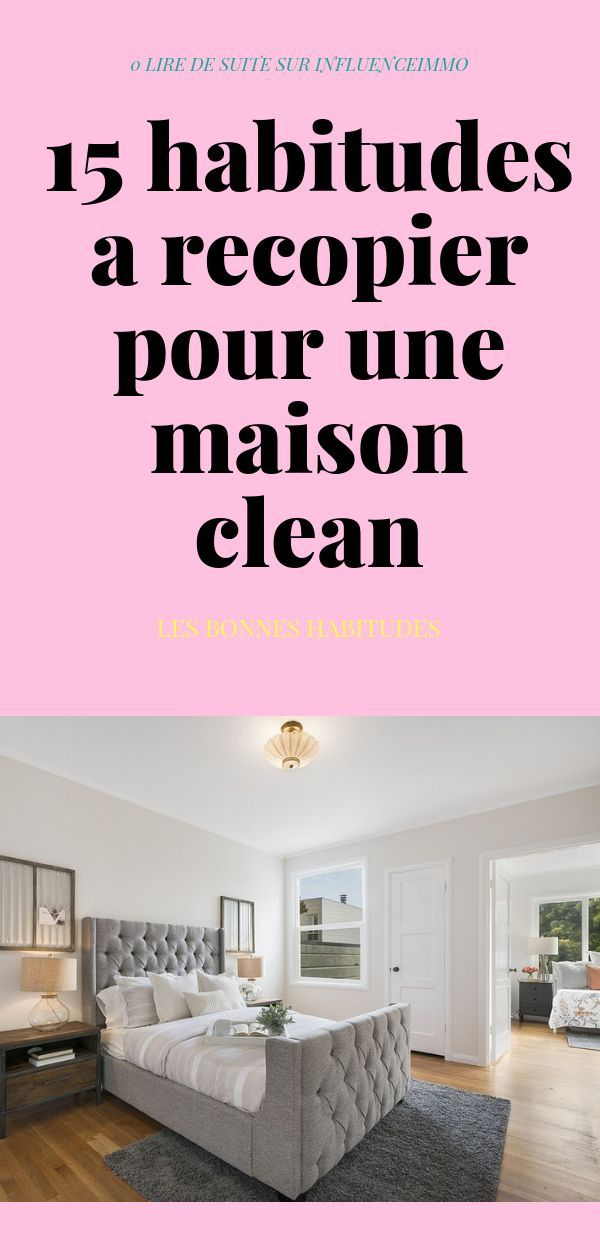 15 choses que les gens font pour avoir une maison propre tous les jours astuces home - Astuce maison propre ...