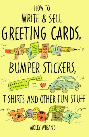 How to start a greeting card business from home business ideas how to write and sell greeting cards bumper stickers t shirts and other fun stuff m4hsunfo