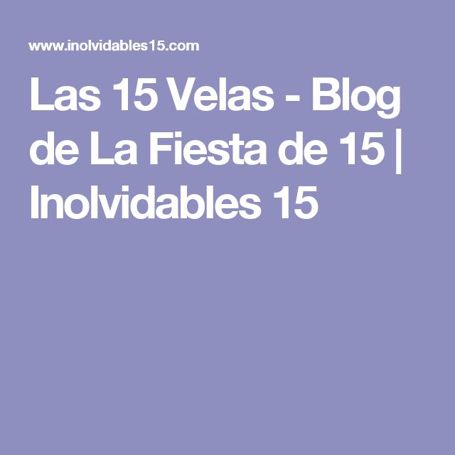 Las 15 Velas - Blog de La Fiesta de 15   Inolvidables 15