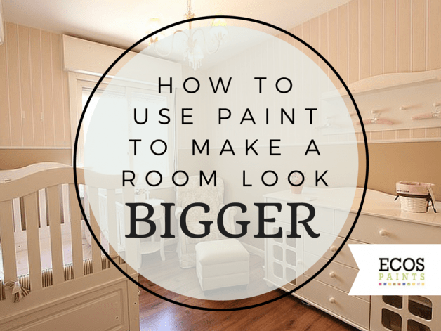 Best How To Use Paint To Make A Room Look Bigger Ecos Paints 640 x 480