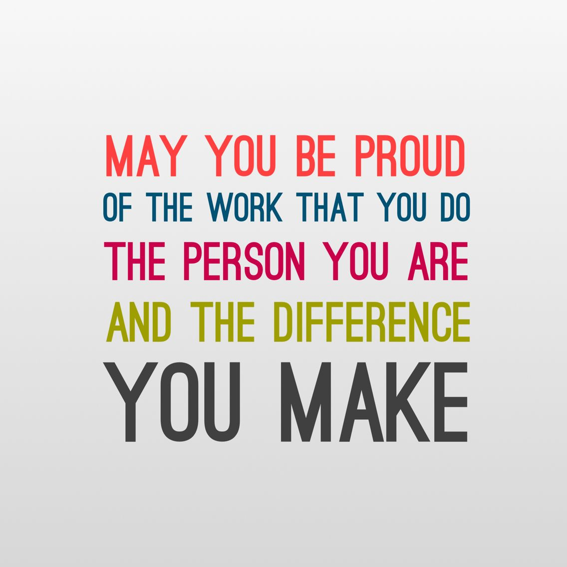 Be Proud Of What You Do And Most Importantly Who You Are Quotes Motivational Quotes Positive Inspiration