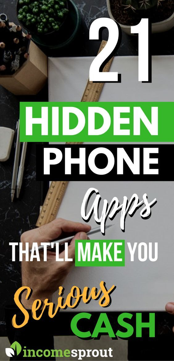 21 Hidden Apps That Will Make You Serious Money From Your